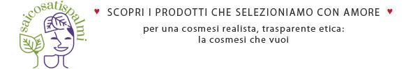 scopri la qualità della cosmesi eco-bio Saicosatispalmi